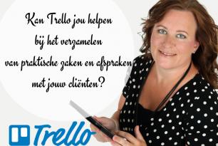 Kan Trello jou helpen bij het verzamelen van praktische zaken en afspraken met jouw cliënten?